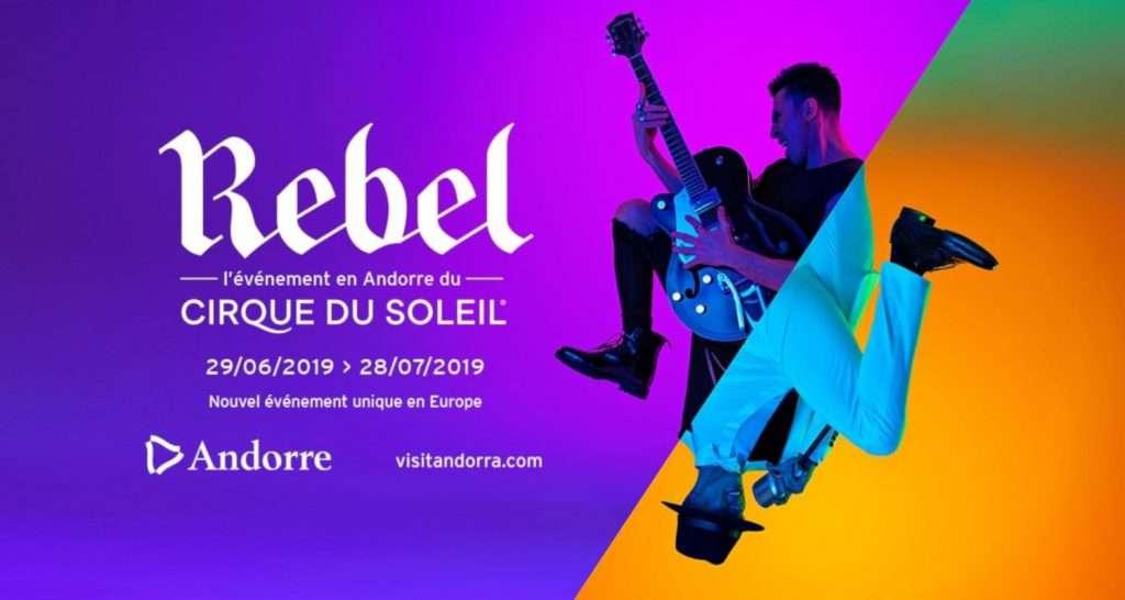 Cirque du soleil en Andorre spectacle REBEL 2019